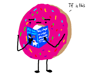 "A ""Toby and Senpai"" fanfic. Oh, and a donut."