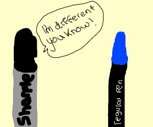 Sharpie is different than regular pen