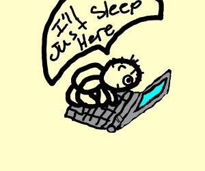 Guy wants to sleep on his back over computer
