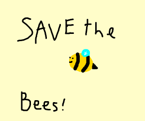 SAVE THE BEES!!!!!