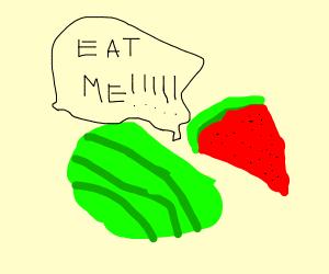 Watermelon: Eat me.