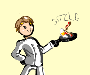 HE SIZZLE THE EGGS, AND HE SIZZLE THE BACON