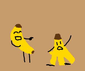 banana laughs at split banana