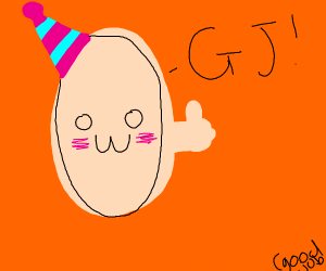 Blushing Egg with a party hat saying, GJ!