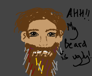WAH my beard is hideous. WAH