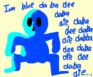 Im blue da ba dee daba die