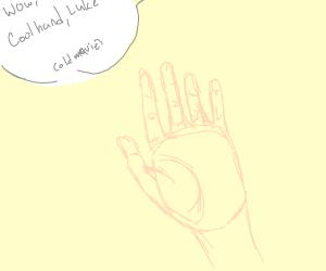 Cool hand, Luke