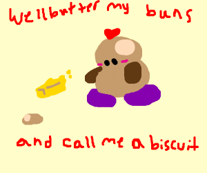 Butter My Buns and Call me Biscuit