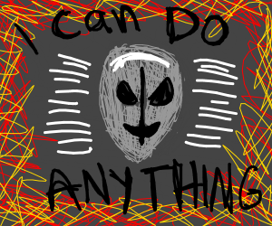 i can do anything! chaos chaos