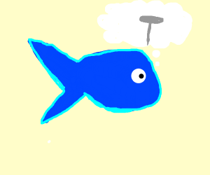 Fish thinks about a Nail