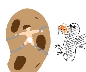 Prometheus chained to a potato