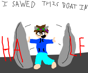 'I sawed this boat in half' (flex-tape)