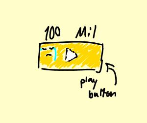 sad 100mil play button