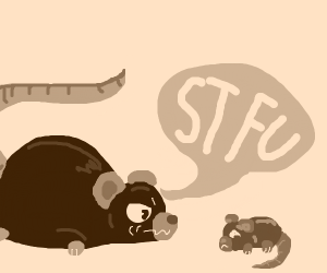fat mouse telling small mouse stfu