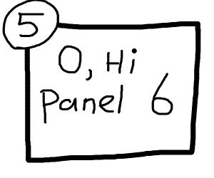 Then I'm panel 4! Hello Panel 5!!!