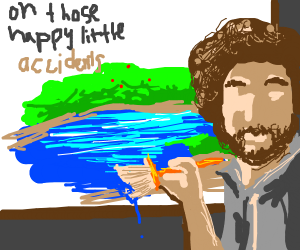 we have happy little accidents....