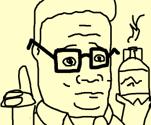 Hank Hill is addicted to propane