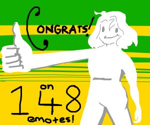 Congrats on 148 emotes