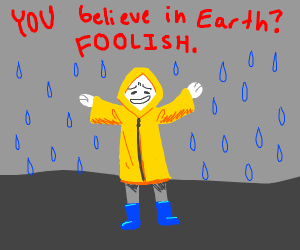 guy in raincoat doesn't belive in Earth