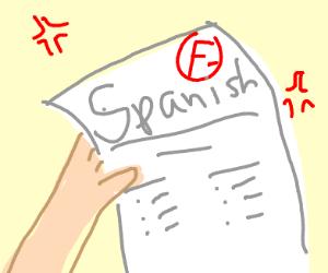 You got a F- in spanish