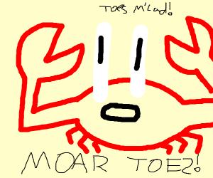 Mr. Krabs wants MOAR toes
