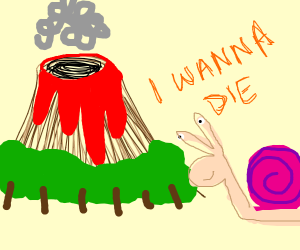 snail wants to die into volcano