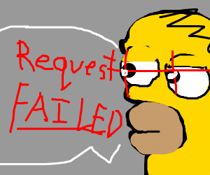 Homer tells you that a request failed
