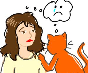 Girl has same sad feelings as cat