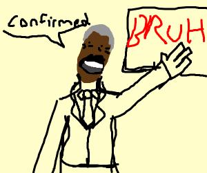 Obama confirms Bruh