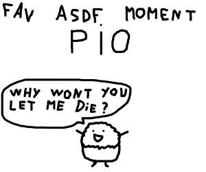 fav asdf moment PIO