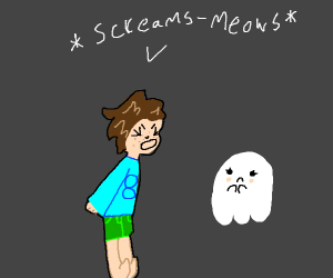 Boy scream-meows at small frightened ghost