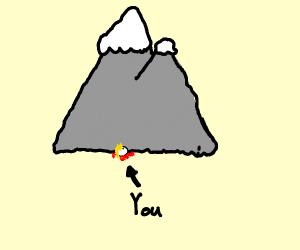 A LITERAL mountain crushing you down