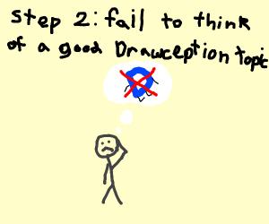 Step 1: Create a good Drawception Topic