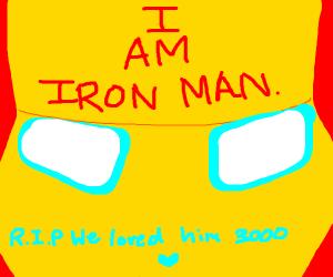 R.I.P. Iron Man