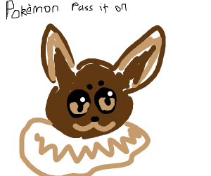 Pokemon (PASS IT ON)(SKIP IF YOU DON'T KNOW)