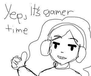 Yep, it's gamer time