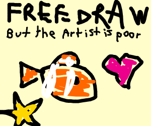 Free draw, but the artist is poor