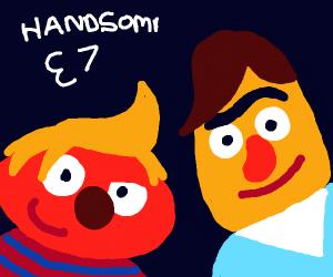 Handsome Bert and Ernie