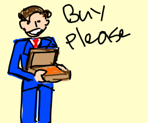 A connman trying to sell you something
