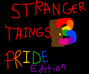 Strange Things the Third is coming out