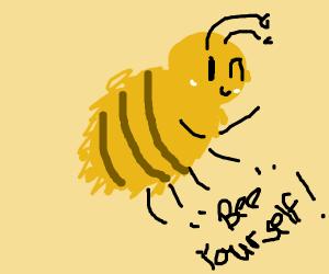 """""""Bee"""" yourself!!"""