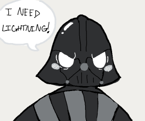 Darth Vader wants lightning