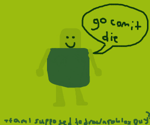 roblox dude says Commit Die!