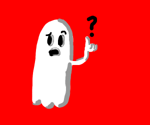 Ghost has several questions