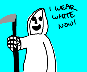 The Grim Reaper wears white now