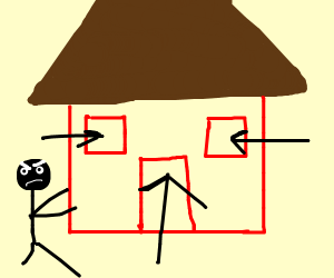 Man angry because house has no doors/ windows