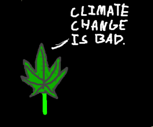 weed says climate change is bad