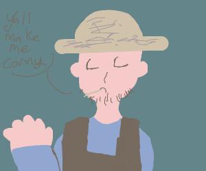 Farmer saying you make me corny. (lol)