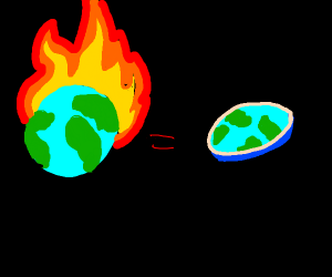 Earth on fire = Proof of flath earth