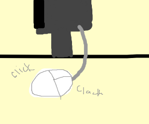A clicket clackity computer mouse